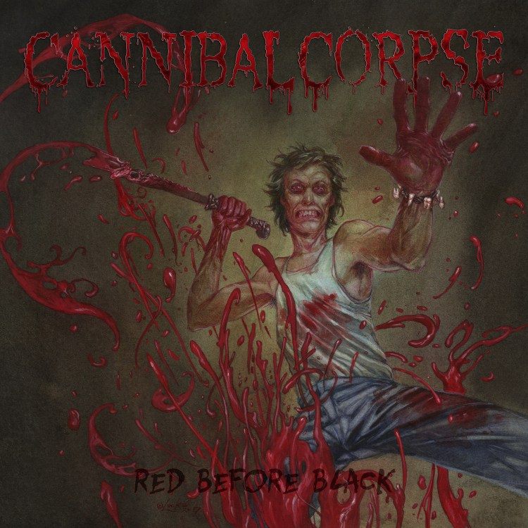 CANNIBAL CORPSE <br> Red Before Black.