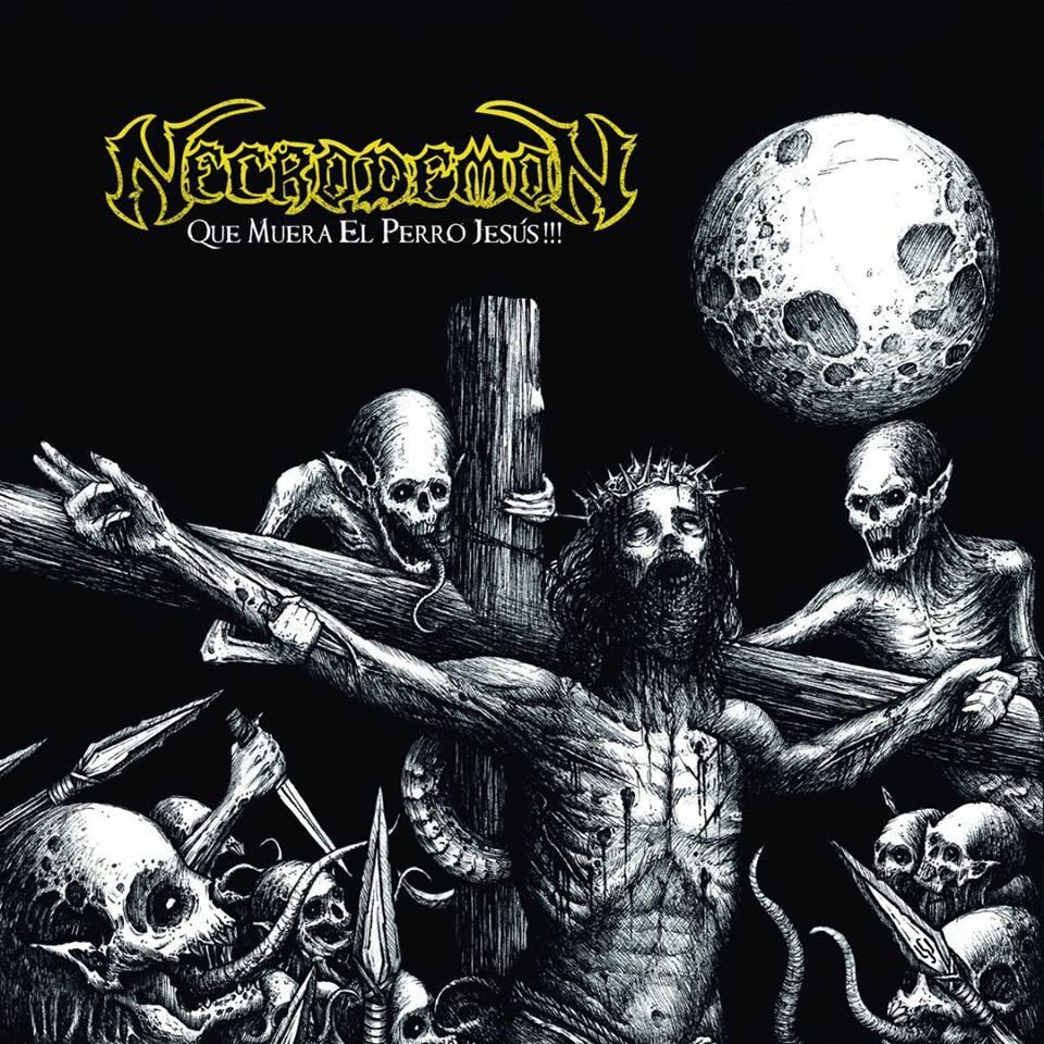 NECRODEMON <br> Que Muera el Perro Jesús!!!