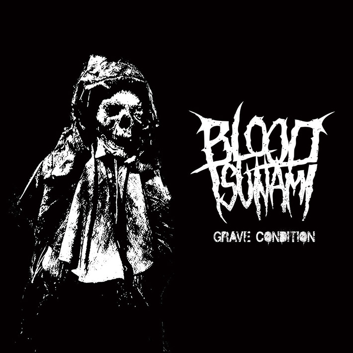 BLOOD TSUNAMI <BR> Grave Condition.