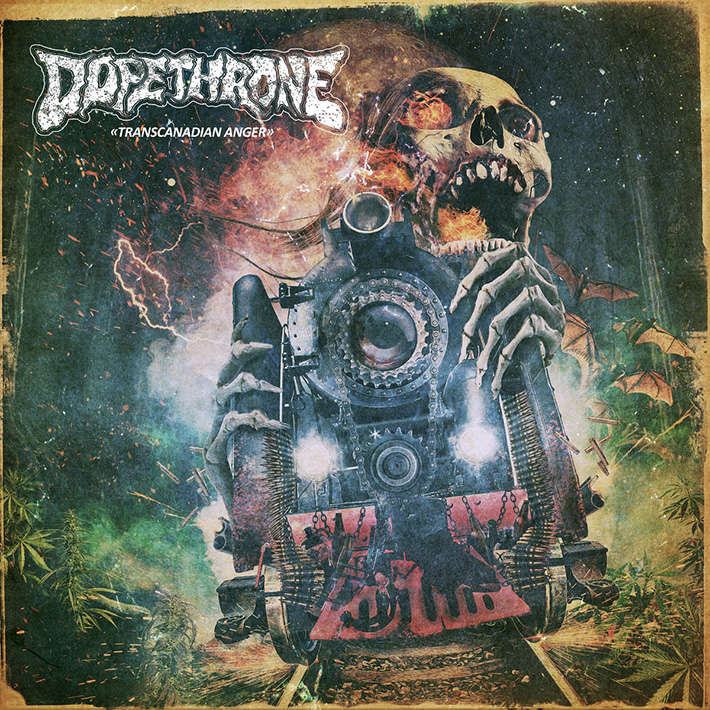 DOPETHRONE <br> Transcanadian Anger.