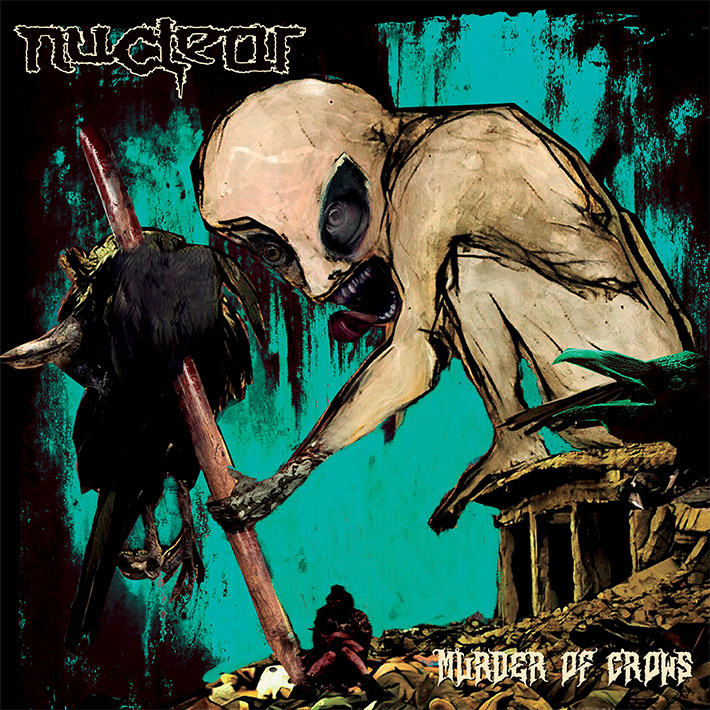NUCLEAR <br> Murder of Crows